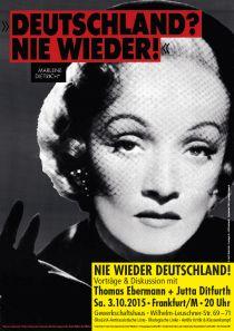 Sa. 3.10.2015, 20:00 Uhr , FRANKFURT/MAIN, NIE WIEDER DEUTSCHLAND! mit Jutta Ditfurth & Thomas Ebermann