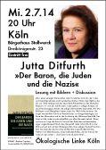 Plakat: Do. 2.7.14, 20 Uhr, Köln, Bürgerhaus Stollwerk Jutta Ditfurth: »Der Baron, die Juden und die Nazis«, Lesung mit Bildern & Diskussion
